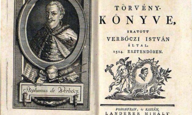 Egészen 1951-ig érvényben maradtak Werbőczy Hármaskönyvének egyes rendelkezései